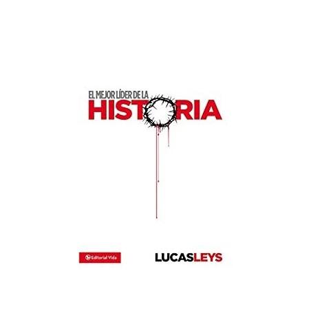 MEJOR LIDER DE LA HISTORIA, EL LUCAS LEYS